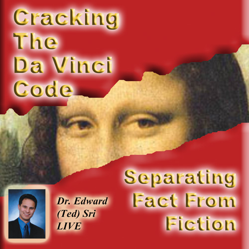 Cracking the DaVinci Code: Seperating Fact from Fiction (Dr. Edward (Ted) Sri) ...