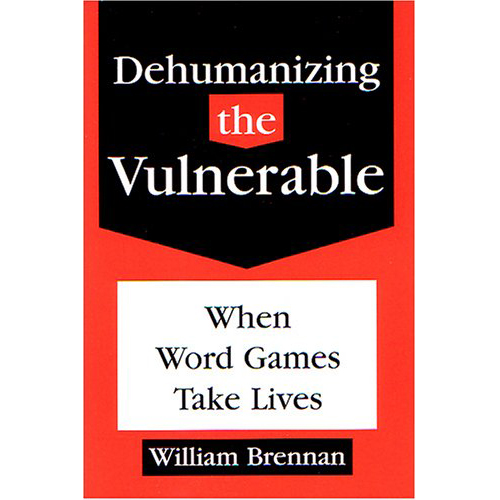 Dehumanizing the Vulnerable: When Word Games Take