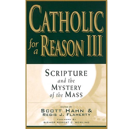 Catholic for a Reason III