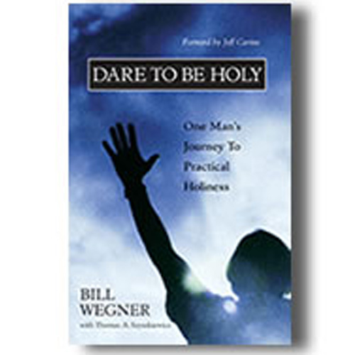 Will You Dare to be Holy (William Wegner)...