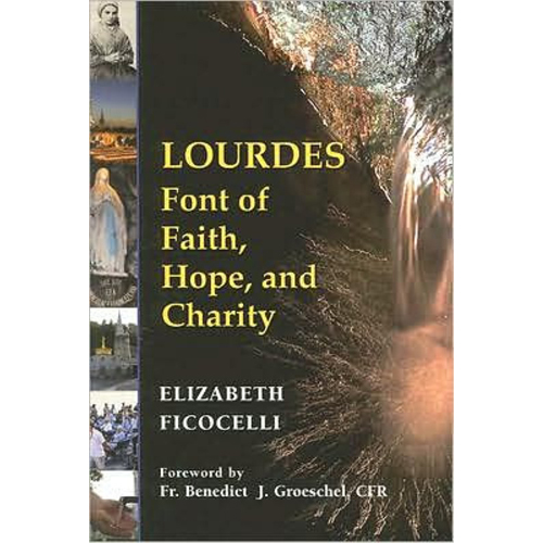 Lourdes: Font of Faith, Hope and Charity