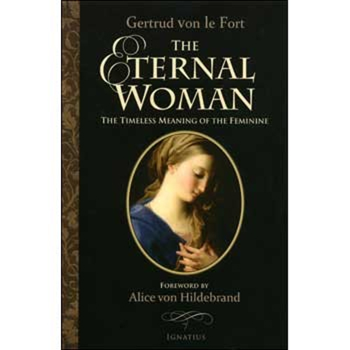 The Eternal Woman: The Timeless Meaning of the Feminine