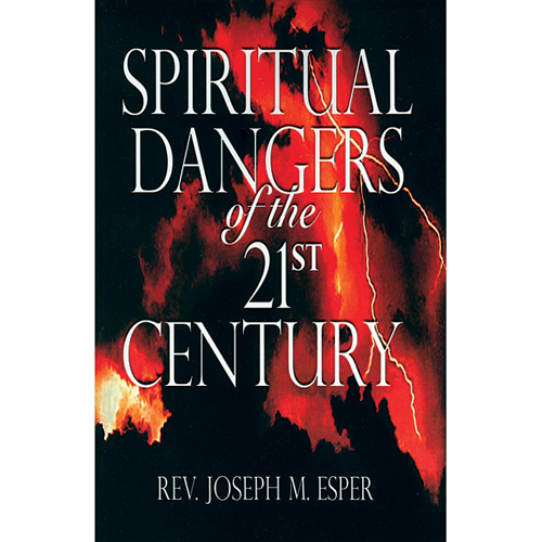 Spiritual Dangers of the 21st Century