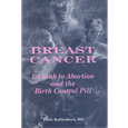 Breast Cancer: Link to Abortion and the Birth Control Pill