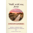 Walk with Me, Jesus: A Widows Journey