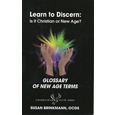Learn to Discern: Is it Christian or New Age? Glossary of New Age Terms
