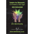 Learn to Discern: Is It Christian or New Age? NEO-PAGANISM Eco-Spirituality