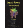 Learn to Discern: Is It Christian or New Age? ENERGY MEDICINE Reiki