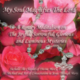 My Soul Magnifies the Lord with Luminous Mysteries -