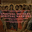 Spiritual Mothers, Spiritual Warriors: 