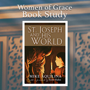 Women of Grace Book Study St, Joseph and His World Led by Susan Brinkmann, OCDS Monday evenings: May 3, 10, 17, 24, 31 and June 7, 14 & 21  7:30 PM ET  7:30 - 8:30 PM ET