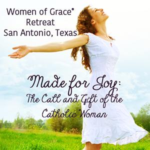 Women of Grace Retreat San Antonio TX, <br>Benedicta Enrichment Seminar, <br>Young Women of Grace Retreat
