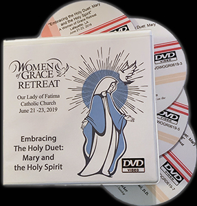 Women of Grace Retreat Embracing the Holy Duet: Mary and the Holy Spirit Lafayette, LA June 21-23, 2019 DVD Set