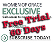 Free Trial Membership to Women of Grace Exclusive for 60 Days - **Please Read Instructions Carefully**