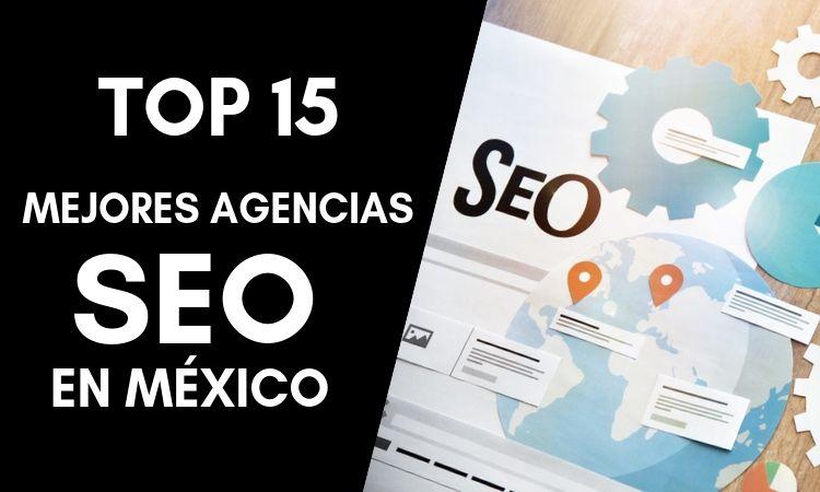Top 15: Las mejores agencias SEO en México