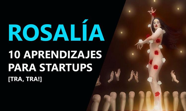 rosalia aprendizajes para startups