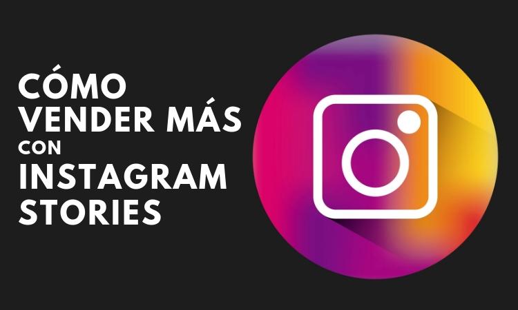 Cómo utilizar las compras en las historias de Instagram para aumentar radicalmente tus ventas