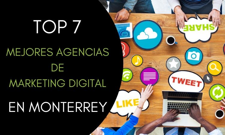 Top 7 mejores agencias de marketing digital en Monterrey