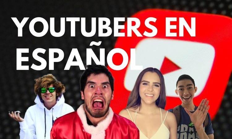 Top 10: los youtubers en español con más seguidores (2019)
