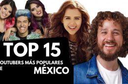 Top 15: Los youtubers más famosos de México