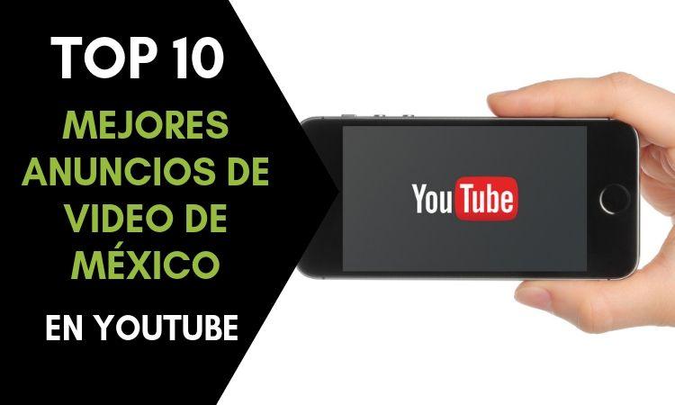 Los 10 anuncios en México más vistos en YouTube