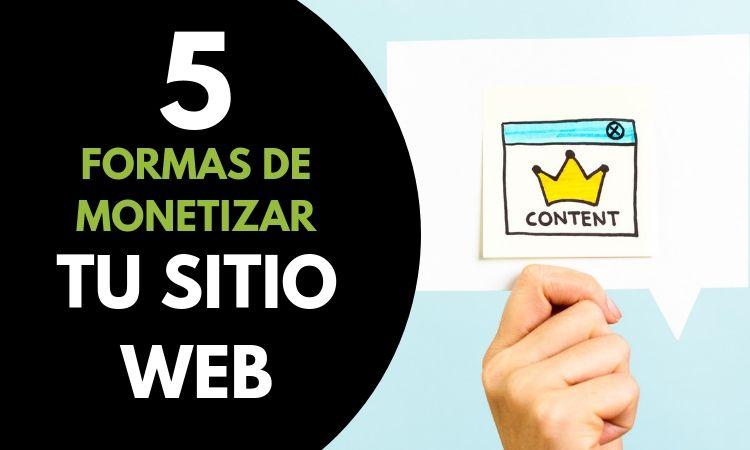5 formas efectivas para monetizar tu sitio web