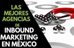 Mejores agencias de Inbound Marketing en México