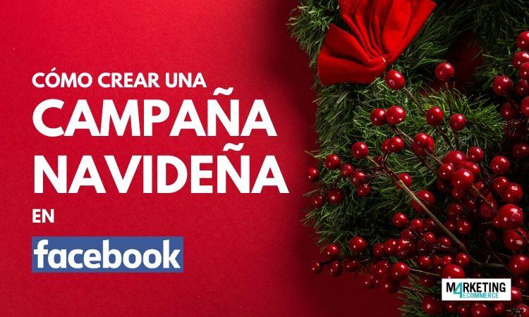 Cómo preparar una gran campaña de marketing en Navidad, según Facebook