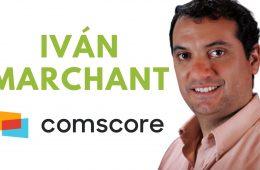 """Iván Marchant (Comscore) """"Ayudamos a los especialistas de marketing en cada etapa del ciclo publicitario, en todas las plataformas"""""""