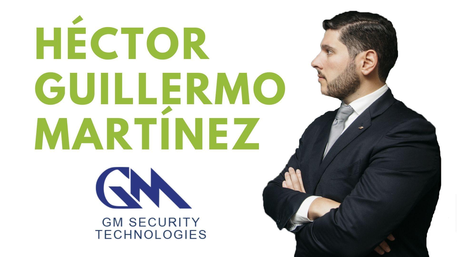 """Héctor Guillermo Martínez (GM Security Technologies): """"La ciberseguridad es una responsabilidad de todos y un tema de continuidad"""""""