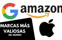 Amazon, Apple y Google: las marcas más valiosas en el mundo y entre las 500 principales, cuatro son mexicanas.
