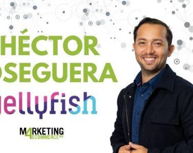 """Héctor Oseguera (Jellyfish): """"Desde que incorporamos la hiper-personalización en email de Toyota se incrementaron las tasas de apertura 46%"""""""