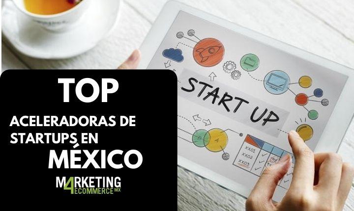 aceleradoras de startups en México