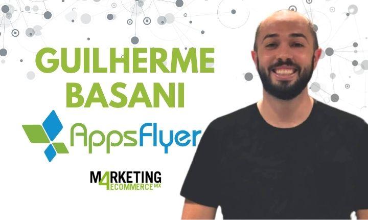 GUILHERME BASANI, Sales Executive México y Centroamérica AppsFlyer