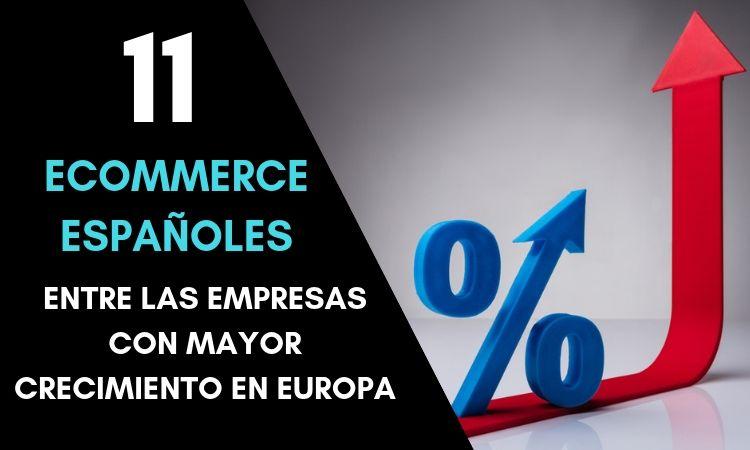 11 eCommerces españoles, entre las empresas que más crecen de Europa según Financial Times