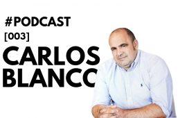Carlos Blanco, entrevistado en el podcast de Marketing4eCommerce