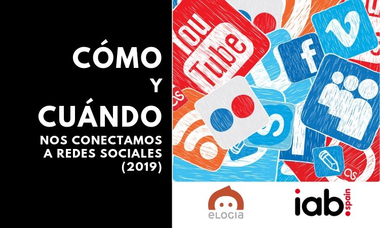 Cómo y cuándo nos conectamos a redes sociales (IAB Spain 2019)