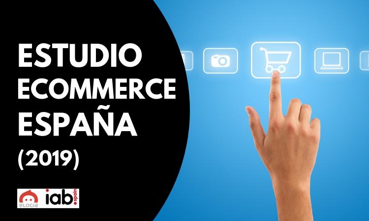 VI Estudio Anual de eCommerce en España 2019: más de la mitad de los eshoppers españoles ya compran desde el móvil - Marketing 4 Ecommerce - Tu revista de marketing online para e-commerce
