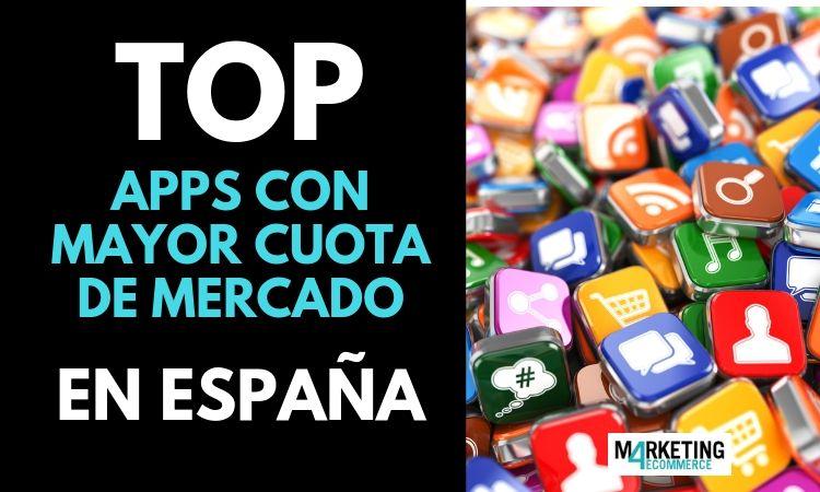 Top: las apps con mayor cuota de mercado en España (2019)