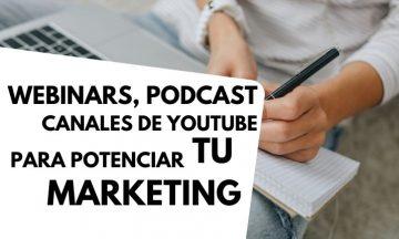 +10 webinars, podcasts y canales de YouTube para potenciar tu marketing durante la crisis