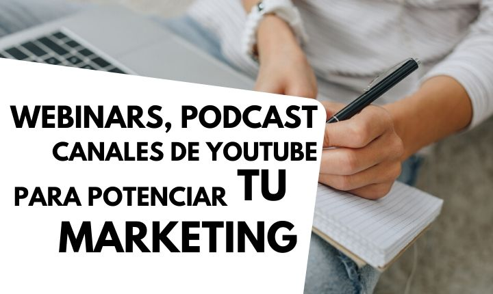 +10 webinars, podcasts y canales de YouTube para potenciar tu marketing durante la crisis