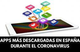 Estas son las apps más descargadas durante el coronavirus en España