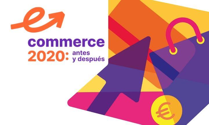 eCommerce 2020: antes y después, una conferencia para conocer las tendencias y proyecciones de la nueva realidad del comercio online
