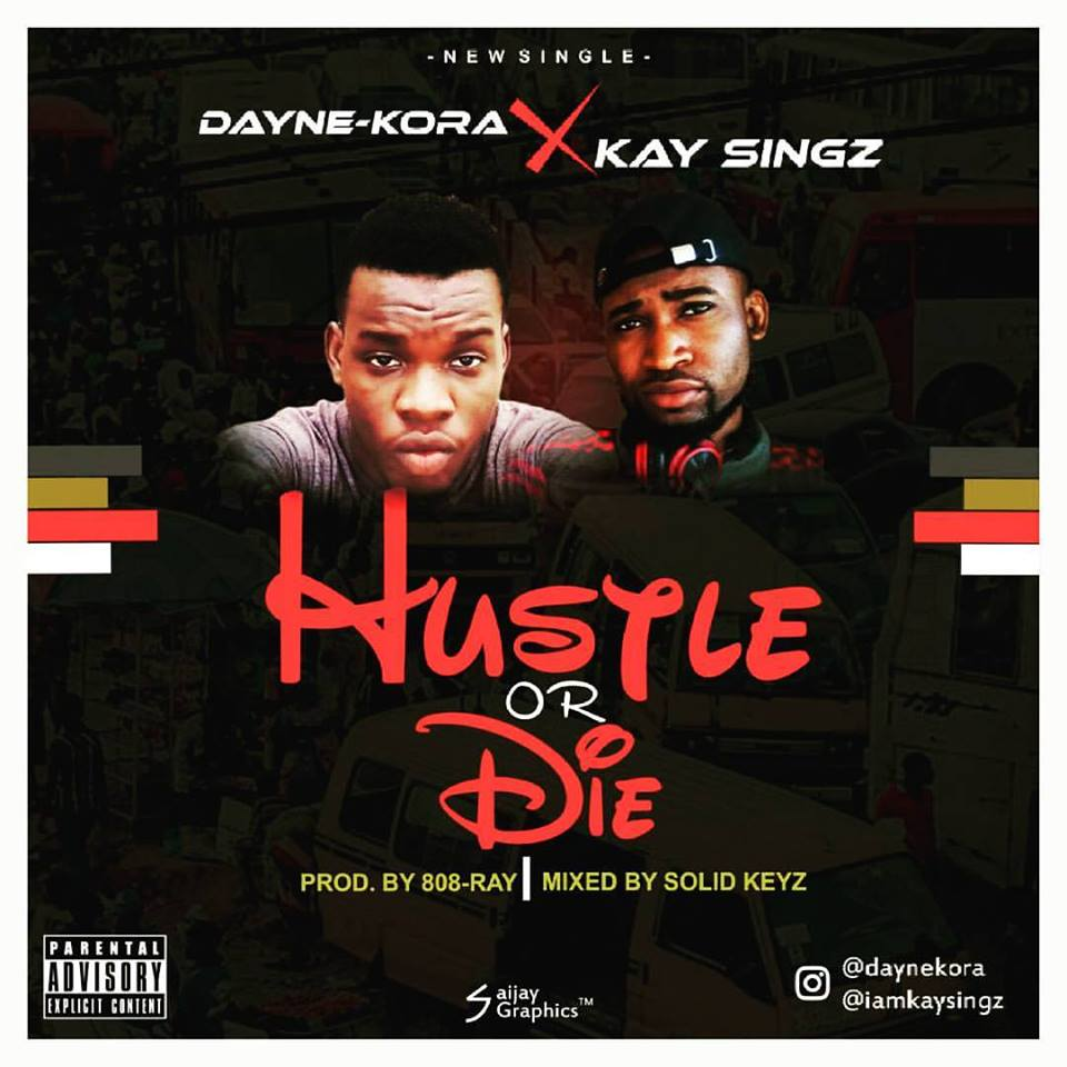 MUSIC: Dayne Kora feat. Kay Singz – Hustle Or Die (HOD) Mixed By SoLid Keyz			No ratings yet.