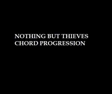 nothing but thieves chord progression yallememdia