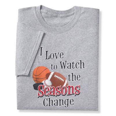 Sports Fans Seasons Change Tee