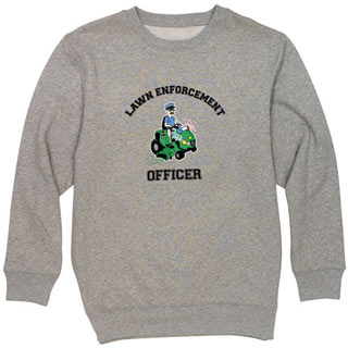 Lawn Enforcement - Sweatshirt