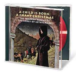 A Child is Born: Chant Christmas (CD)