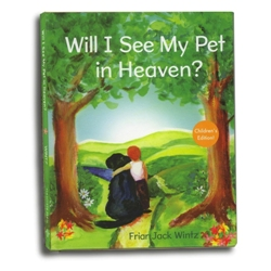 Will I See My Pet in Heaven? (hardcover)