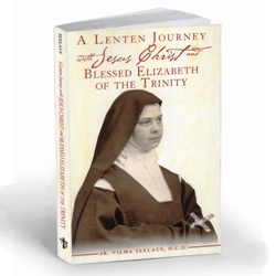 Lenten Journey with Blessed Elizabeth of the Trinity (paperback)